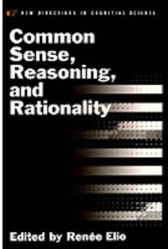 Common Sense, Reasoning, and Rationality (New Directions in Cognitive Science (formerly Vancouver Studies in Cognitive Science))