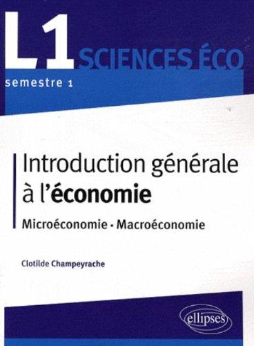 Introduction générale à l'économie : Microéconomie, macroéconomie