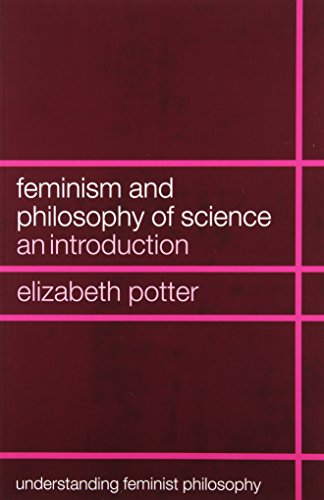 Feminism and Philosophy of Science: An Introduction...