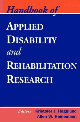 Handbook of Applied Disability and Rehabilitation Research (Springer Series on Rehabilitation)