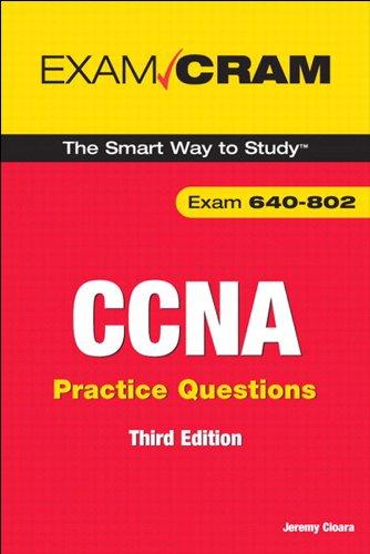 CCNA Practice Questions (Exam 640-802) (3rd Edition) (Exam Cram)
