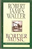 Border Music (Windsor Selections) (0745178626) by Waller, Robert James