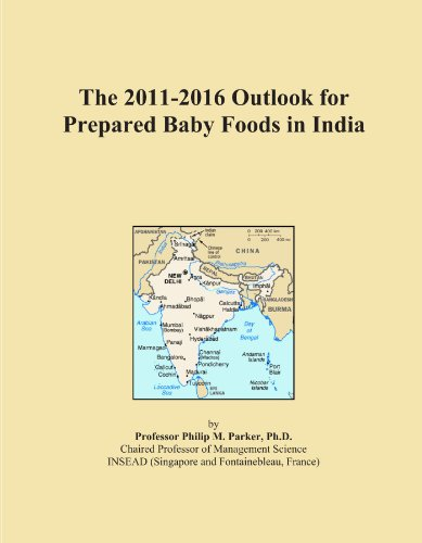 The 2011-2016 Outlook For Prepared Baby Foods In India
