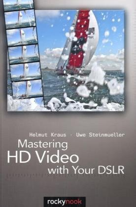 Mastering HD Video with Your DSLR