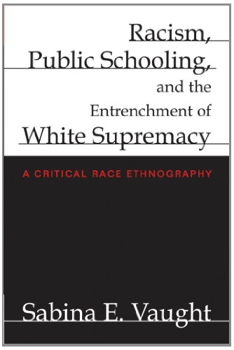 Racism, Public Schooling, and the Entrenchment of White...