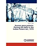 img - for Human Gene Patents: Placing the Helix in the Indian Patent Act, 1970 (Paperback) - Common book / textbook / text book