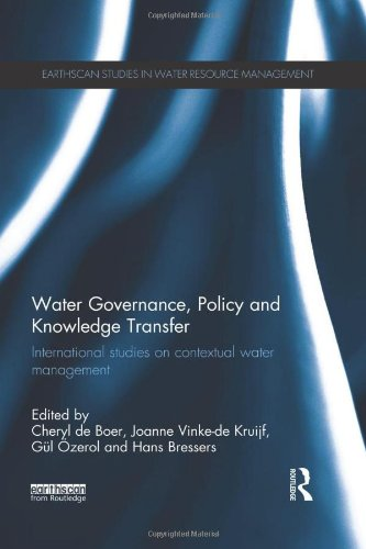 Water Governance, Policy and Knowledge Transfer: International Studies on Contextual Water Management (Earthscan Studies