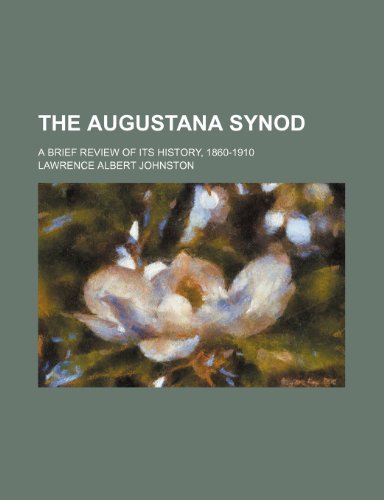 The Augustana Synod; a brief review of its history, 1860-1910