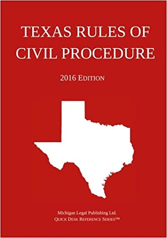Texas Rules of Civil Procedure; 2016 Edition