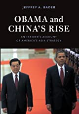 Obama and China's Rise: An Insider's Account of America's Asia Strategy