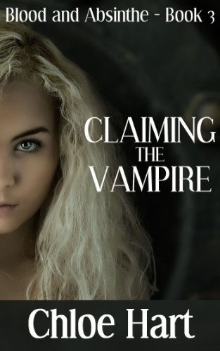 Claiming the Vampire (Blood and Absinthe Book 3)