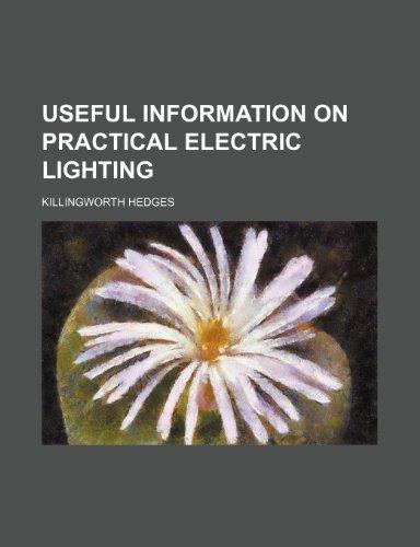 Useful information on practical electric lighting