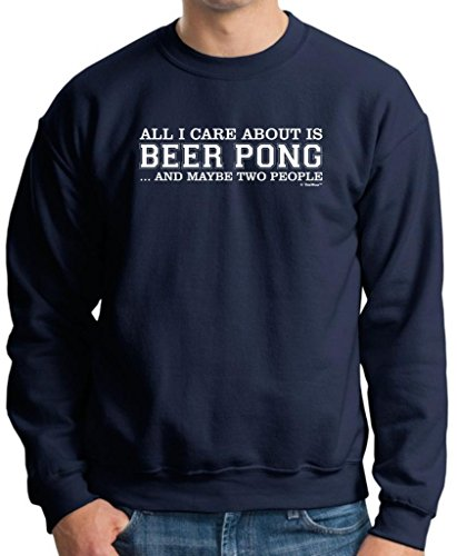 All I Care About Is Beer Pong And Maybe Two People Premium Crewneck Sweatshirt Small Navy front-574436