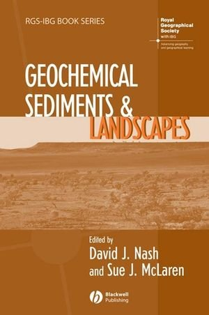 Geochemical Sediments and Landscapes (RGS-IBG Book Series)
