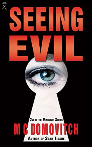 Ciara Kelly returns in M.C. Domovitch's latest must-read thriller:  Seeing Evil (The Mindsight Series Book 2)