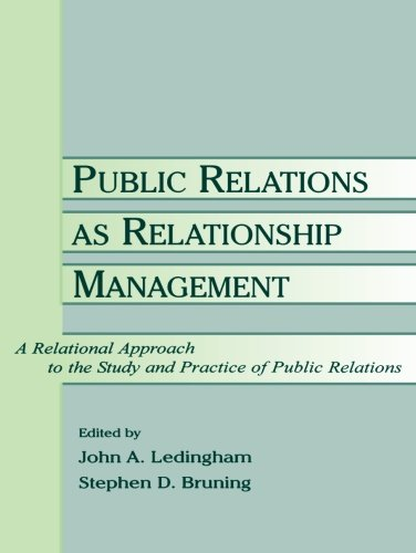 Public Relations as Relationship Management: A Relational Approach to the Study and Practice of Public Relations (Routledge Communication Series)