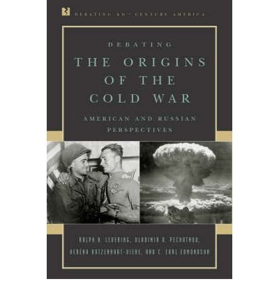 [(Debating the Origins of the Cold War: American and Russian Perspectives)] [Author: Ralph B. Levering] published on (April, 2002), by Ral