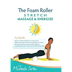 The Foam Roller - STRETCH Massage and Energize DVD - with Michaela Sirbu
