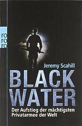 Blackwater: Der Aufstieg der mächtigsten Privatarmee der Welt