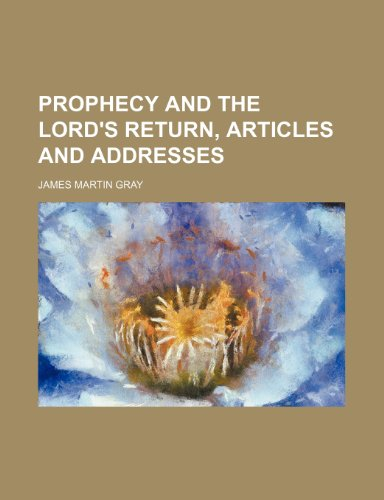 Prophecy and the Lord's Return, Articles and Addresses