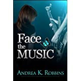 Face The Music ~ Andrea K. Robbins