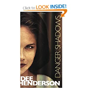 &#8220;Danger in the Shadows&#8221; by Dee Henderson :Book Review