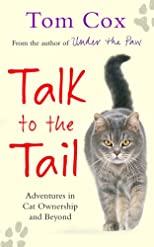 Talk to the tail : adventures in cat ownership and beyond