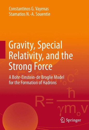 Gravity, Special Relativity, and the Strong Force: A Bohr-Einstein-de Broglie Model for the Formation of Hadrons