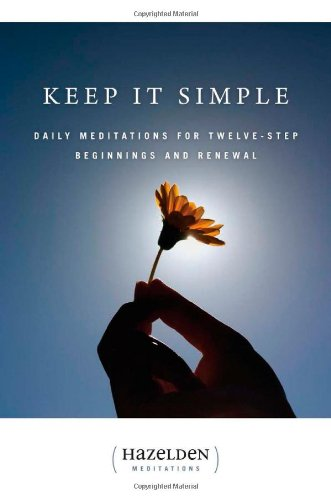 Keep It Simple: Daily Meditations for Twelve-Step Beginnings and Renewal (Hazelden Meditations)