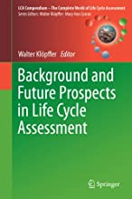 Background and Future Prospects in Life Cycle Assessment LCA Compendium - The Complete World of Life