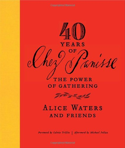 40 Years of Chez Panisse: The Power of Gathering (Hotels With A Water Park compare prices)