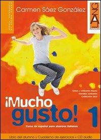 Mucho gusto. Libro del alumno-Cuaderno de ejercicios. Con espansione online. Con CD Audio. Per la Scuola media