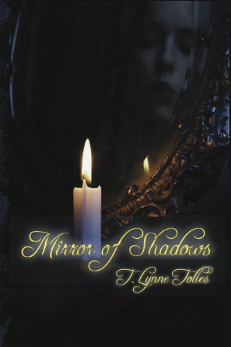 T. Lynne Tolles' Mirror of Shadows is Kindle Fire at KND eBook of The Day – 17/19 Rave Reviews & Just $2.99