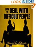 How To Deal With Difficult People; Ma...