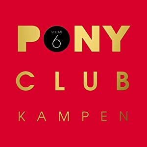 Pony Club Kampen Vol.6