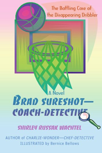 Brad Sureshot--Coach-Detective: The Baffling Case of the Disappearing Dribbler