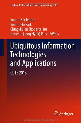 Ubiquitous Information Technologies And Applications: Cute 2013 (Lecture Notes In Electrical Engineering)