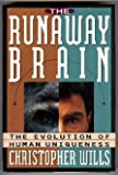 The Runaway Brain: The Evolution of Human Uniqueness (0465031315) by Christopher Wills