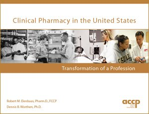 Clinical Pharmacy in the United States: Transformation of a Profession
