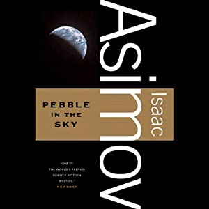 Pebble in the Sky | [Isaac Asimov]