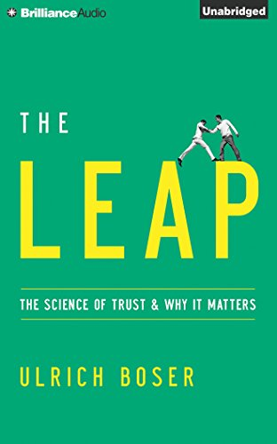 The Leap: The Science of Trust and Why It Matters; Library Edition