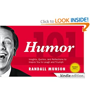 Humor 101: Insights, Quotes, and Reflections to Inspire You to Laugh and Triumph in Life