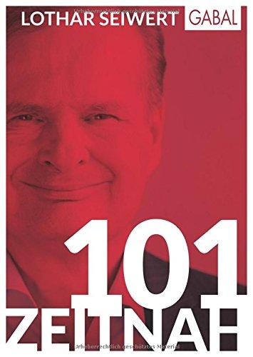 101 Zeitnah: Zitate über Tempo, Stress, Prioritäten, Life-Balance, Selbstbestimmung (Dein Leben)