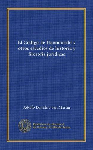 El C digo de Hammurabi y otros estudios de historia y filosof a jur dicas (Spanish Edition)