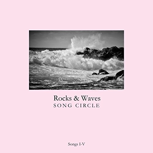 Album Art for Songs I-V by Rocks & Waves Song Circle