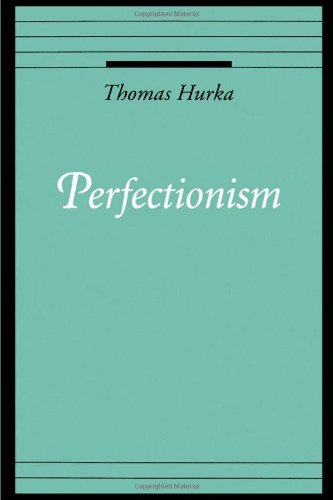 Perfectionism (Oxford Ethics Series)