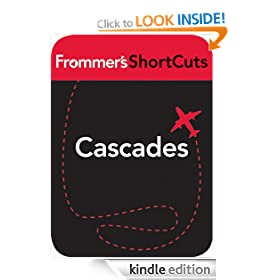 Cascades, Oregon: Frommer's ShortCuts: Frommer's Shortcuts Series, Book 783