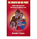 img - for [ Til Death Do Us Part: A Marriage Survives the Stress of Military Life By Slappy, Viranda I ( Author ) Paperback 1999 ] book / textbook / text book