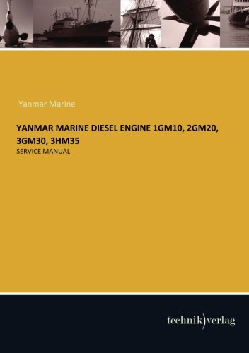 YANMAR MARINE Diesel Engine 1GM10, 2GM20, 3GM30, 3HM35: Service Manual (Yanmar Service Manual compare prices)