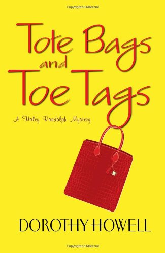 Image of Tote Bags and Toe Tags (Haley Randolph Mysteries)